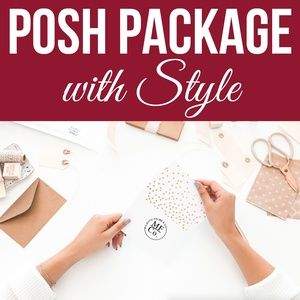 POSH PACKAGE WITH STYLE - QUALITY POSH GOODS